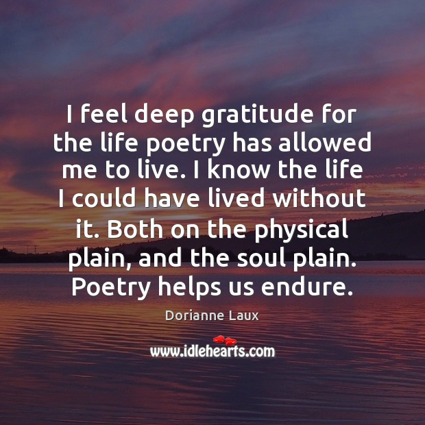 I feel deep gratitude for the life poetry has allowed me to Image