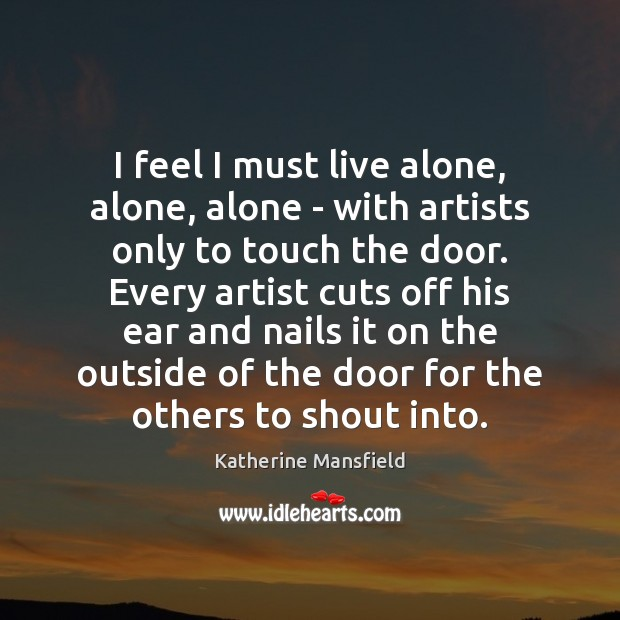 I feel I must live alone, alone, alone – with artists only Image