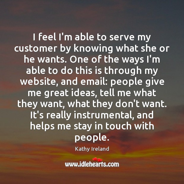 I feel I'm able to serve my customer by knowing what she Image