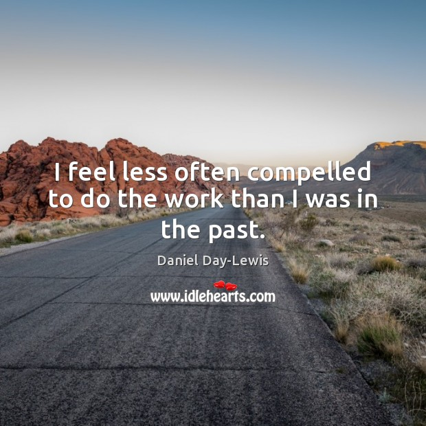 Picture Quote by Daniel Day-Lewis