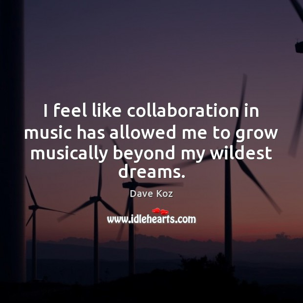 I feel like collaboration in music has allowed me to grow musically Image