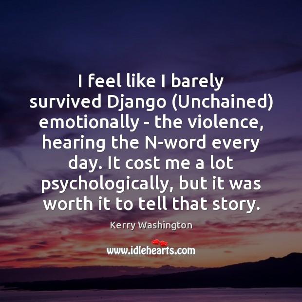 I feel like I barely survived Django (Unchained) emotionally – the violence, Image