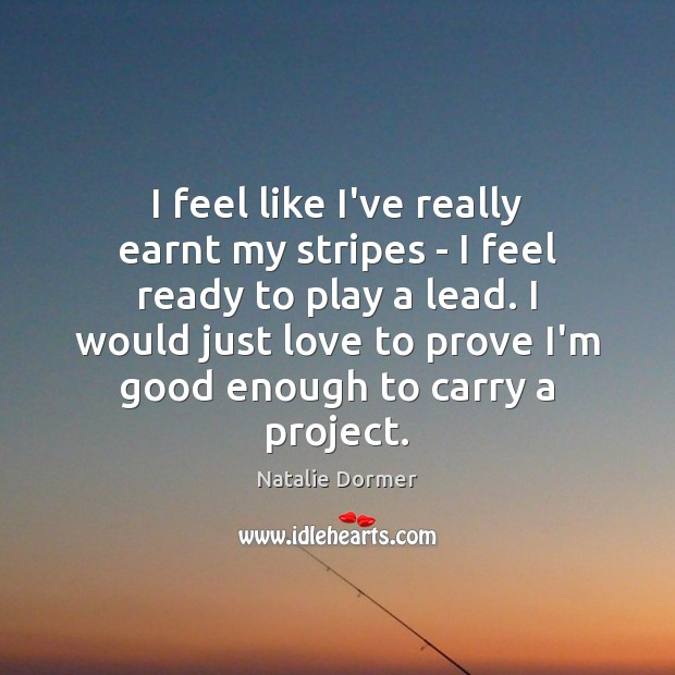 I feel like I've really earnt my stripes – I feel ready Image