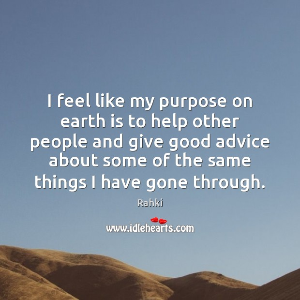 Image, I feel like my purpose on earth is to help other people