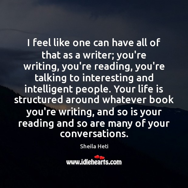 I feel like one can have all of that as a writer; Image