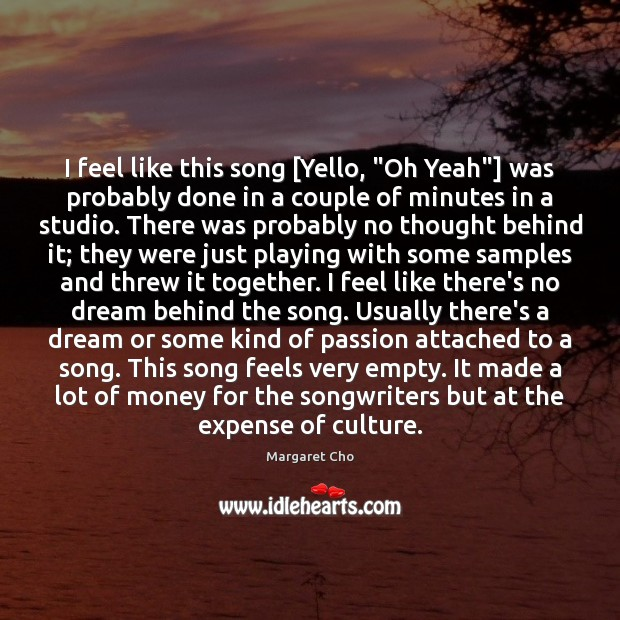 """I feel like this song [Yello, """"Oh Yeah""""] was probably done in Image"""