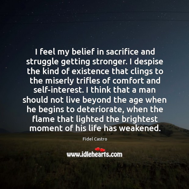 I feel my belief in sacrifice and struggle getting stronger. Image