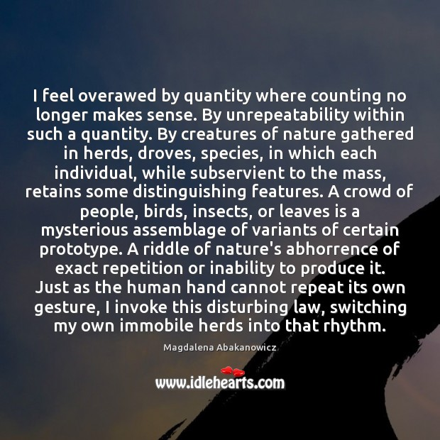 Image, I feel overawed by quantity where counting no longer makes sense. By
