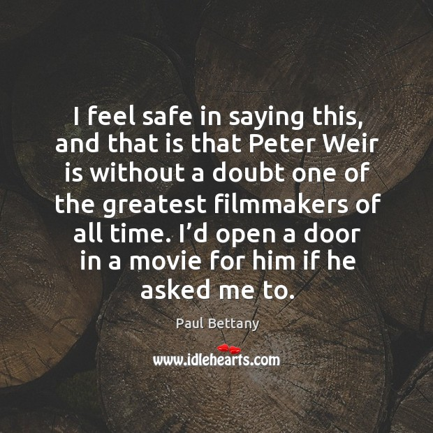 I feel safe in saying this, and that is that peter weir is without a doubt one of the Image