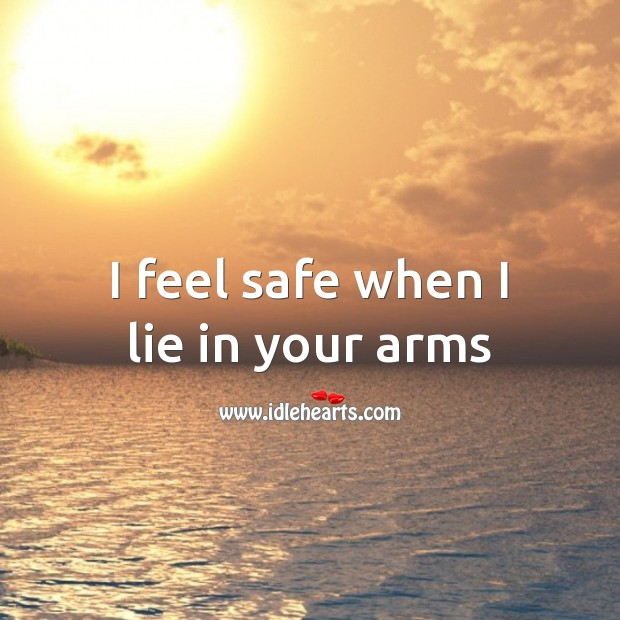 I feel safe when I lie in your arms Valentine's Day Messages Image