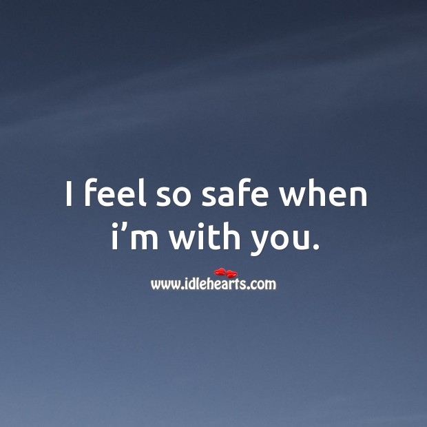 I feel so safe when I'm with you. Image