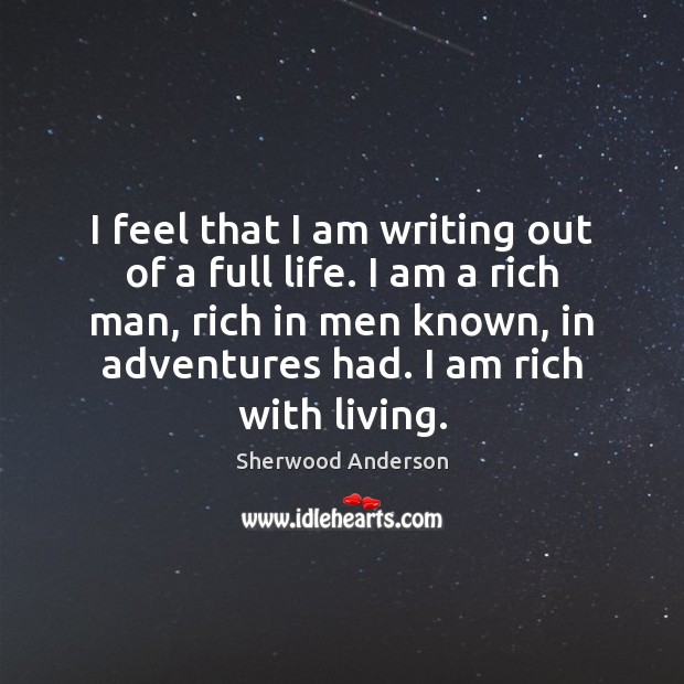 I feel that I am writing out of a full life. I Image