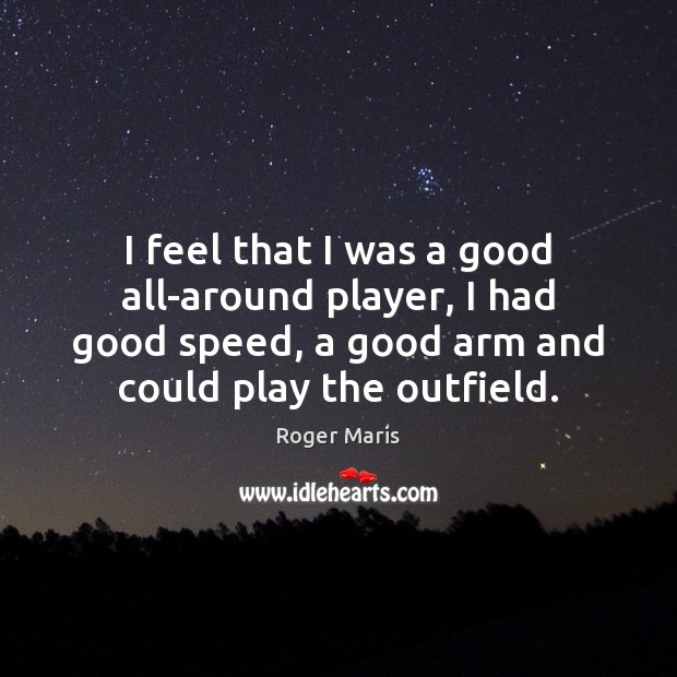 Image, I feel that I was a good all-around player, I had good