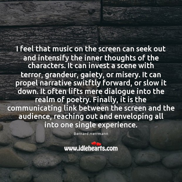 Image, I feel that music on the screen can seek out and intensify