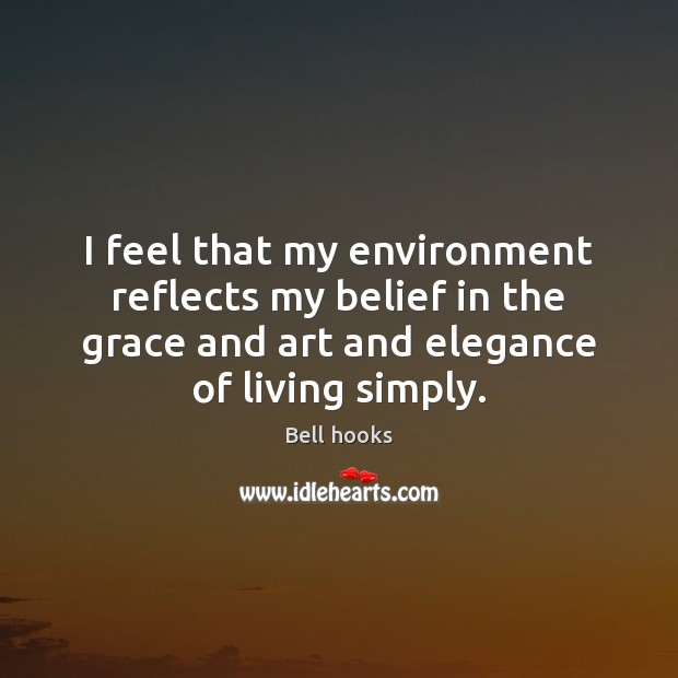 Image, I feel that my environment reflects my belief in the grace and