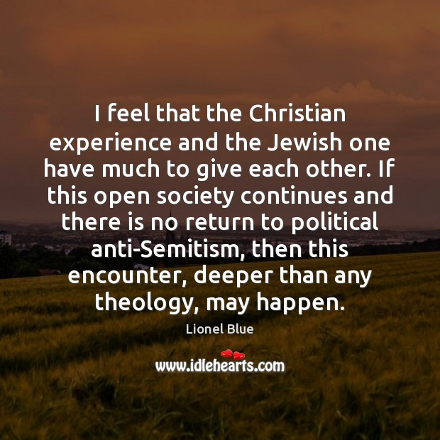 Image, I feel that the Christian experience and the Jewish one have much