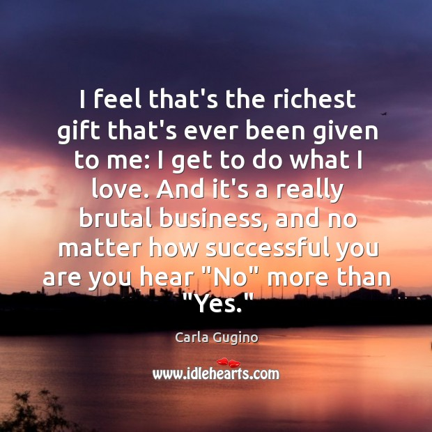 I feel that's the richest gift that's ever been given to me: Carla Gugino Picture Quote