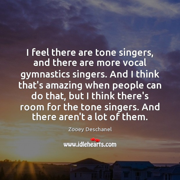 I feel there are tone singers, and there are more vocal gymnastics Image
