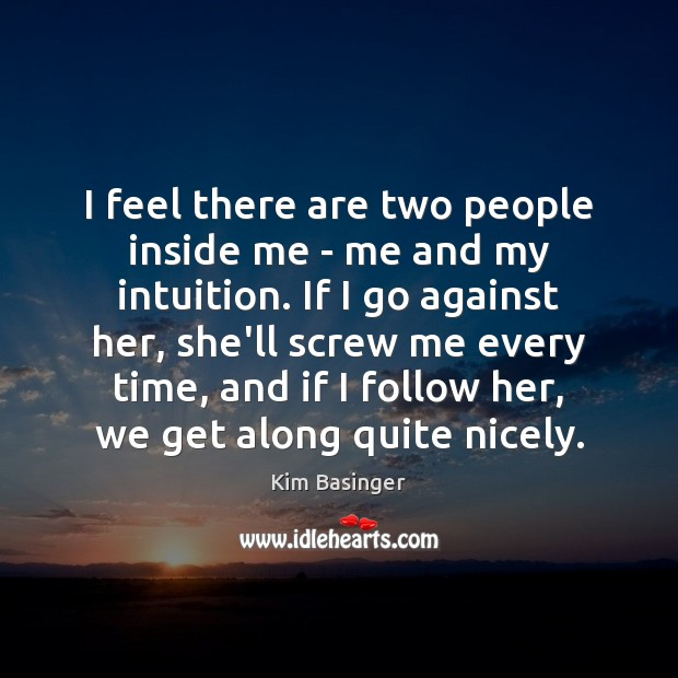 I feel there are two people inside me – me and my Image