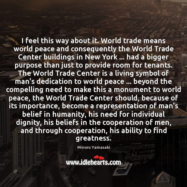 I feel this way about it. World trade means world peace and Ability Quotes Image
