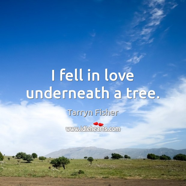 I fell in love underneath a tree. Image