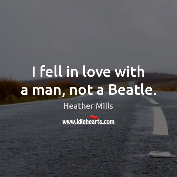 Image, I fell in love with a man, not a Beatle.