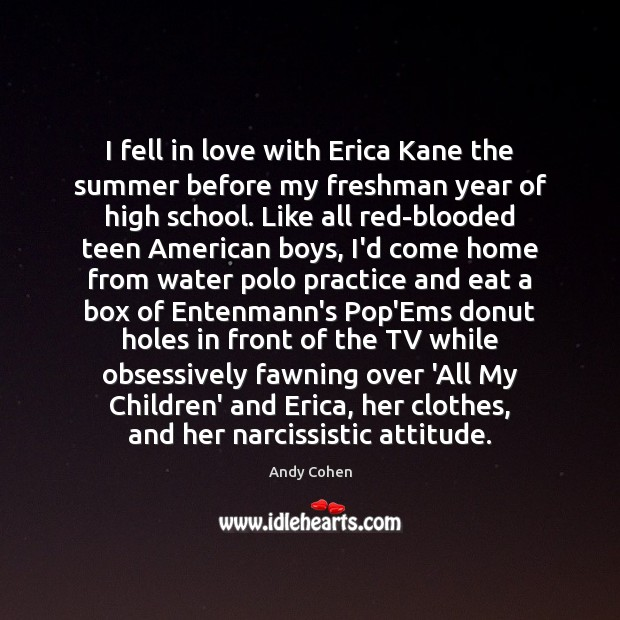 Image, I fell in love with Erica Kane the summer before my freshman