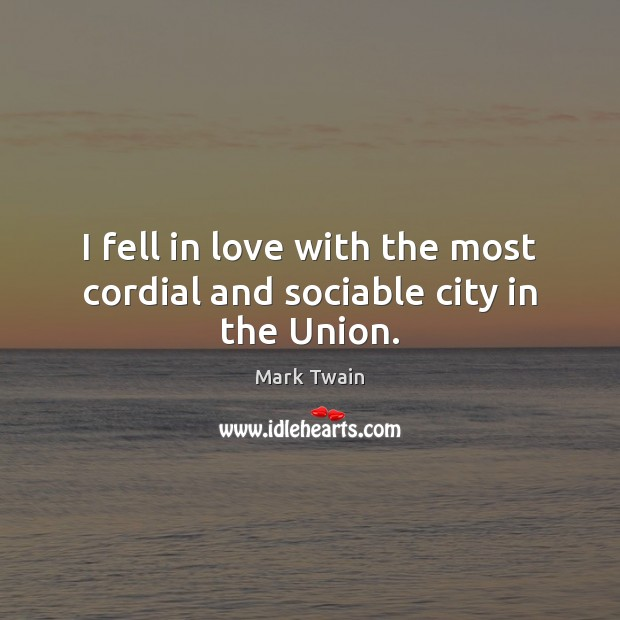 I fell in love with the most cordial and sociable city in the Union. Image