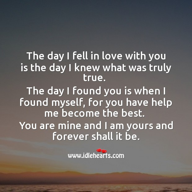 Image, I fell in love with you is the day I knew what was truly true.