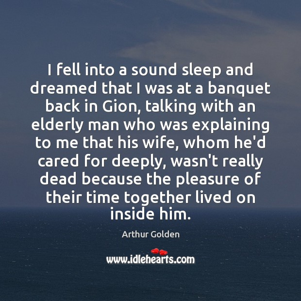 I fell into a sound sleep and dreamed that I was at Time Together Quotes Image