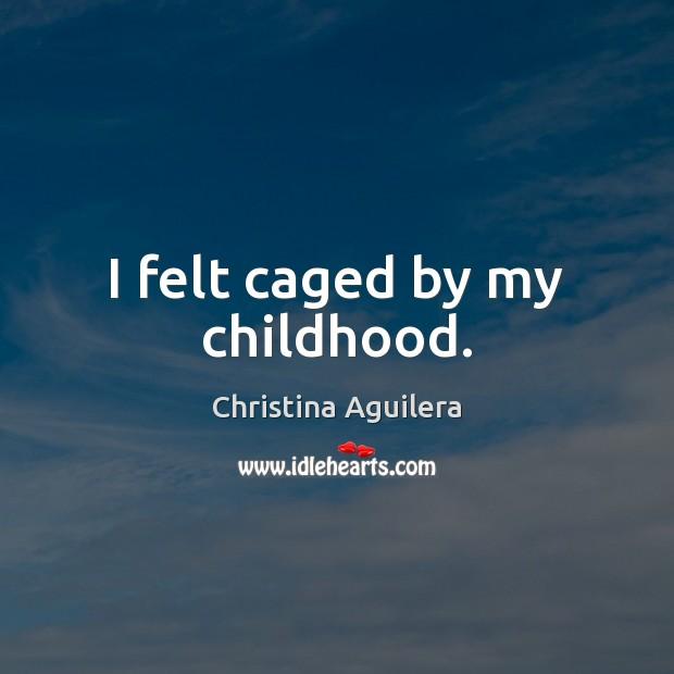 I felt caged by my childhood. Image