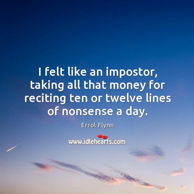 I felt like an impostor, taking all that money for reciting ten Image
