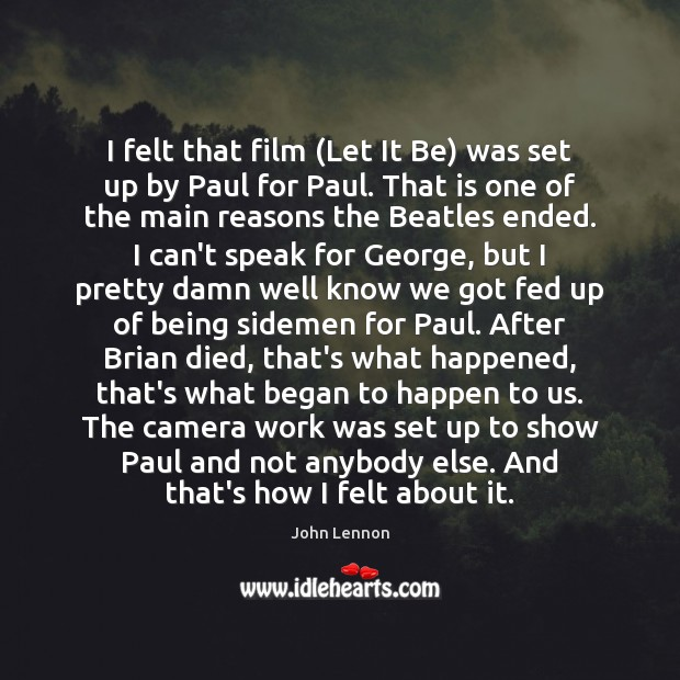 I felt that film (Let It Be) was set up by Paul Image