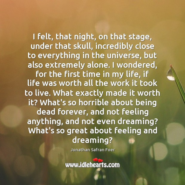 I felt, that night, on that stage, under that skull, incredibly close Image