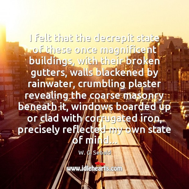 I felt that the decrepit state of these once magnificent buildings, with Image