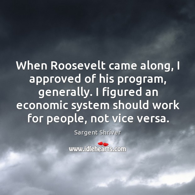 Image, I figured an economic system should work for people, not vice versa.