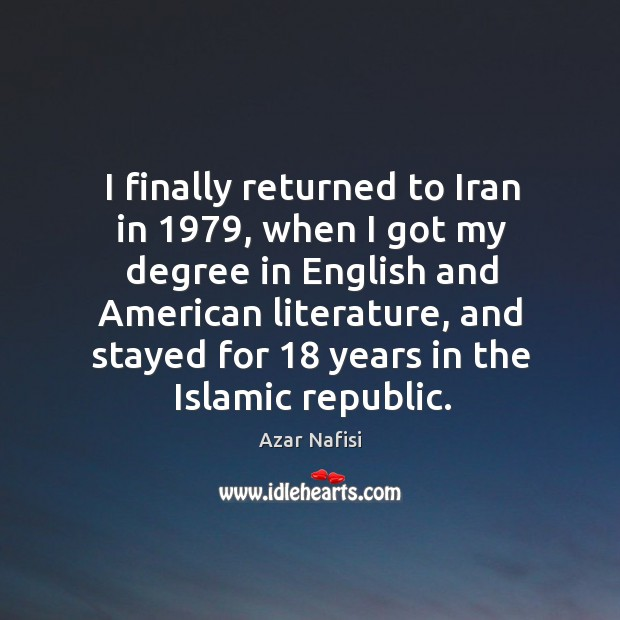 Image, I finally returned to iran in 1979, when I got my degree in english and american