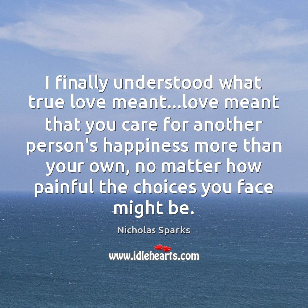 Image, I finally understood what true love meant…love meant that you care
