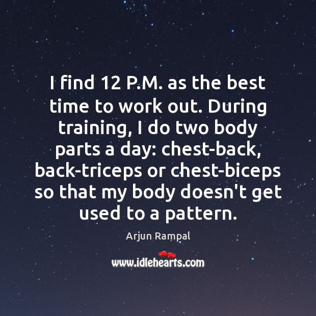 Image, I find 12 P.M. as the best time to work out. During