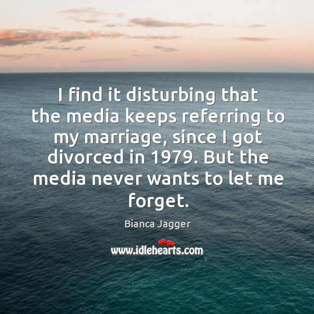 Image, I find it disturbing that the media keeps referring to my marriage