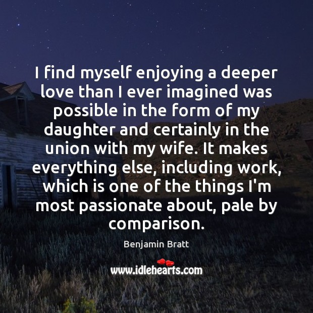 I find myself enjoying a deeper love than I ever imagined was Image