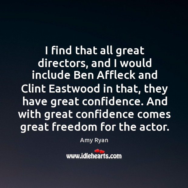 I find that all great directors, and I would include Ben Affleck Image