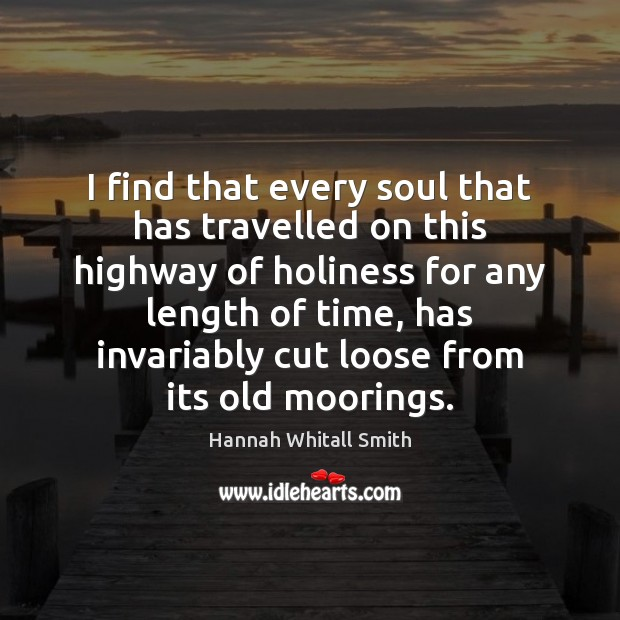 Image, I find that every soul that has travelled on this highway of