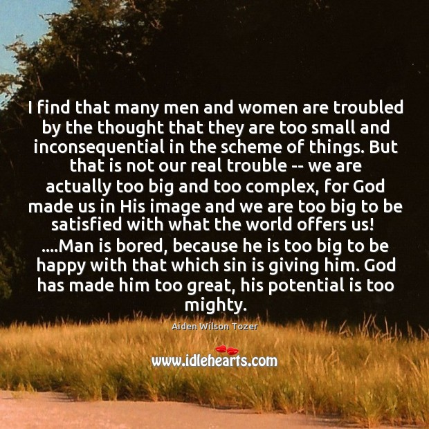 I find that many men and women are troubled by the thought Image