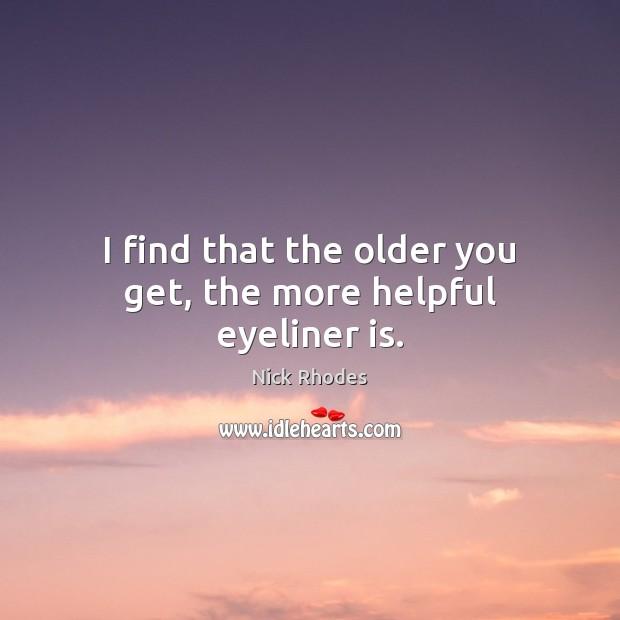 I find that the older you get, the more helpful eyeliner is. Image