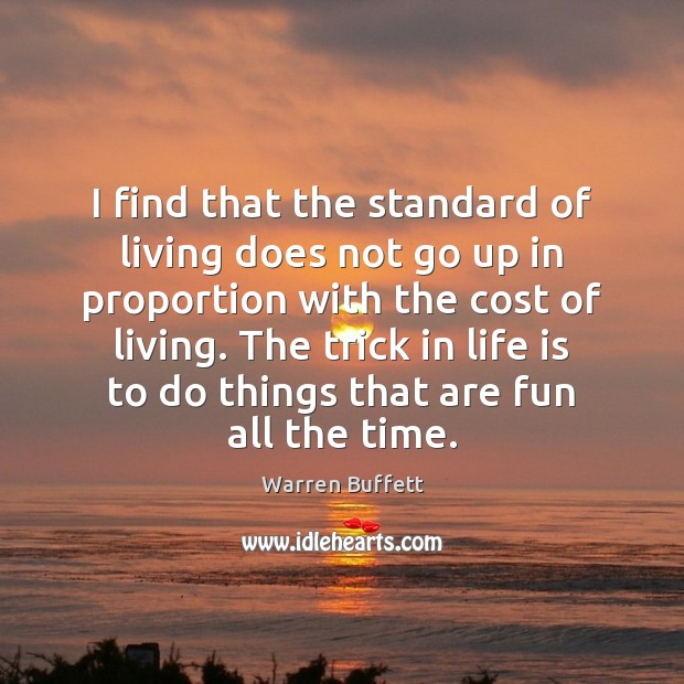 Image, I find that the standard of living does not go up in