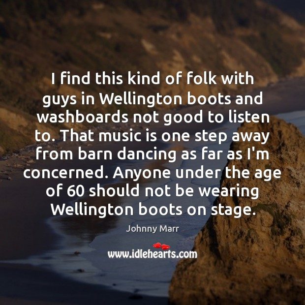 Image, I find this kind of folk with guys in Wellington boots and