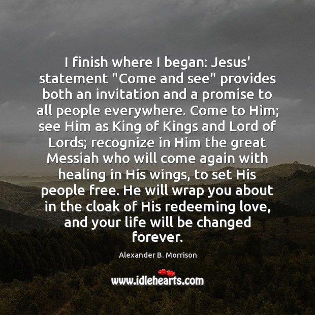 "Image, I finish where I began: Jesus' statement ""Come and see"" provides both"