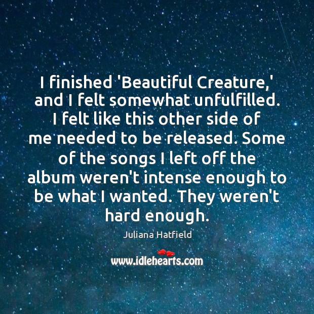 Image, I finished 'Beautiful Creature,' and I felt somewhat unfulfilled. I felt