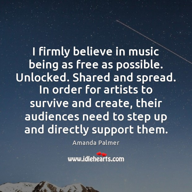 Image, I firmly believe in music being as free as possible. Unlocked. Shared